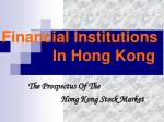 Financial Institutions    	        In Hong Kong