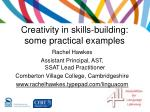 Creativity in skills-building: some practical examples