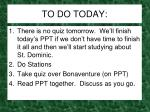 TO DO TODAY: