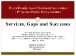 Foster Family-based Treatment Association 11 th  Annual Public Policy Institute