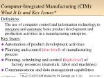 Computer-Integrated Manufacturing (CIM): What It Is and Key Issues*