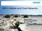 IMS in Mobile and Fixed Networks