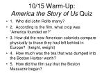 10/15 Warm-Up: America the Story of Us  Quiz