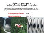 Motion, Forces and Energy Lecture 7: Potential Energy & Conservation