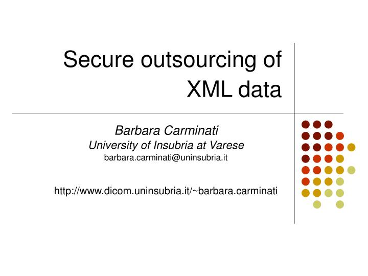 secure outsourcing of xml data n.