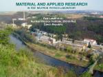 MATERIAL AND  APPLI ED RESEARCH IN  ŘEŽ   NEUTRON   PHYSICS LABORATORY