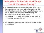 *Instructions for  HazCom Work Group Specific Employee Training *