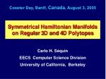 Symmetrical Hamiltonian Manifolds on Regular 3D and 4D Polytopes