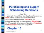 Purchasing and Supply Scheduling Decisions