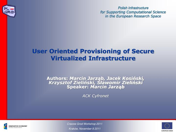 user oriented provisioning of secure virtualized infrastructure n.