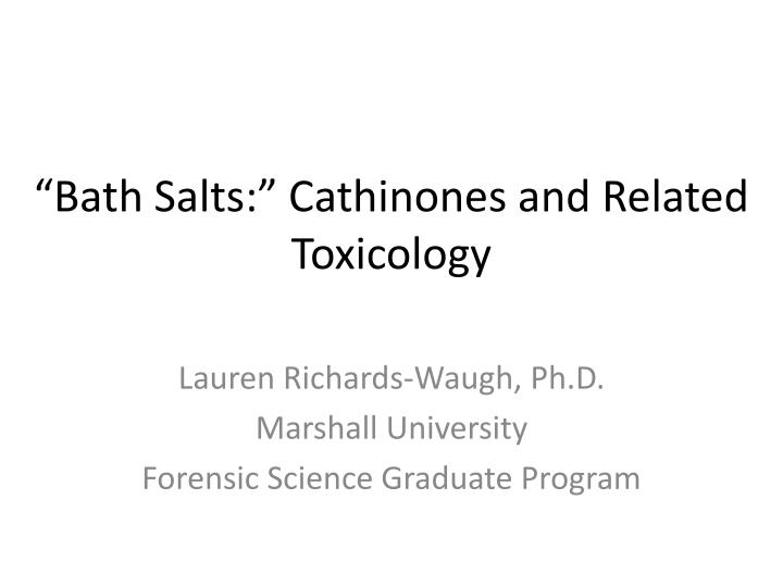 bath salts cathinones and related toxicology n.