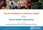 Current Guidelines on Newborn Health 	of the World Health Organization