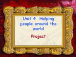 Unit 4 Helping people around the world Project