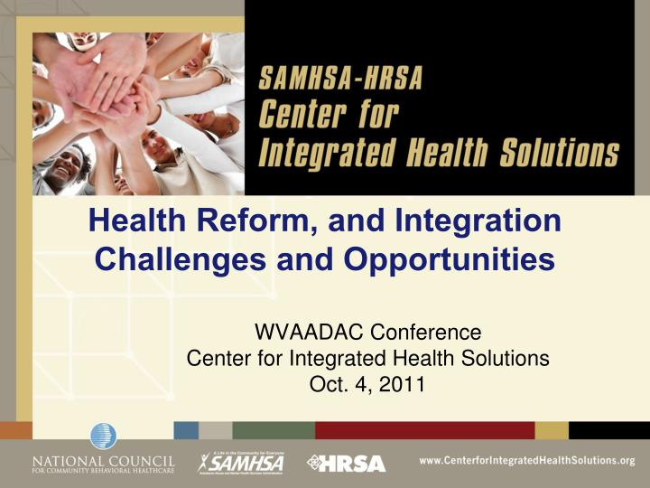 health reform and integration challenges and opportunities n.
