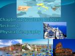 Chapter 12 Southern Europe Section 1: Physical Geography
