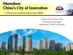 Shenzhen:  China's City of Innovation -  Overview and Incentives for R&D
