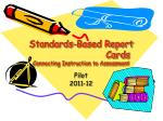 Standards-Based Report                            Cards Connecting Instruction to Assessment