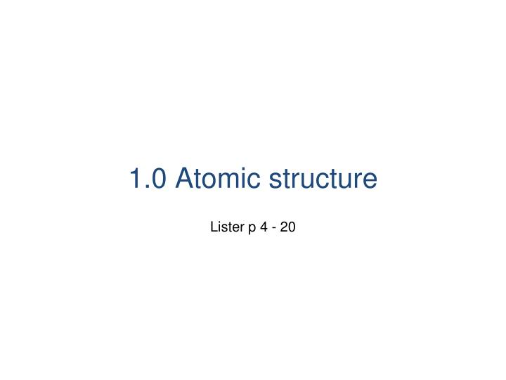 1 0 atomic structure n.