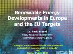 Renewable Energy Developments in Europe and the EU Targets