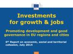 Investments  for growth & jobs Promoting development and good governance in EU regions and cities