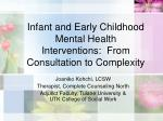 Infant and Early Childhood Mental Health Interventions: From Consultation to Complexity