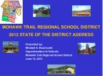 MOHAWK TRAIL REGIONAL SCHOOL DISTRICT 2012 STATE OF THE DISTRICT ADDRESS