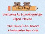 Welcome to Kindergarten  Open House