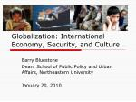 Globalization: International Economy, Security, and Culture