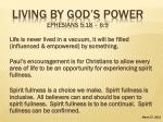 Living By God's Power Ephesians 5:18 – 6:9