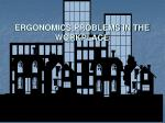 ERGONOMICS PROBLEMS IN THE WORKPLACE