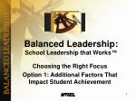 Balanced Leadership: School Leadership that Works ™