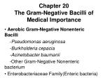 Chapter 20 The Gram-Negative Bacilli of Medical Importance