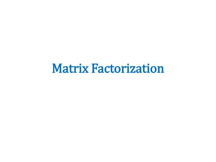 matrix factorization n.
