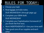 RULES FOR TODAY: