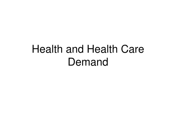 health and health care demand n.