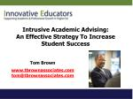 Intrusive Academic Advising: An Effective Strategy To Increase Student Success