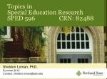 Topics in Special Education Research SPED 596 CRN: 82488