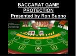 BACCARAT GAME PROTECTION Presented by Ron Buono