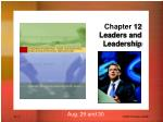Chapter 12 Leaders and Leadership