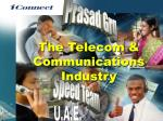 The Telecom & Communications Industry