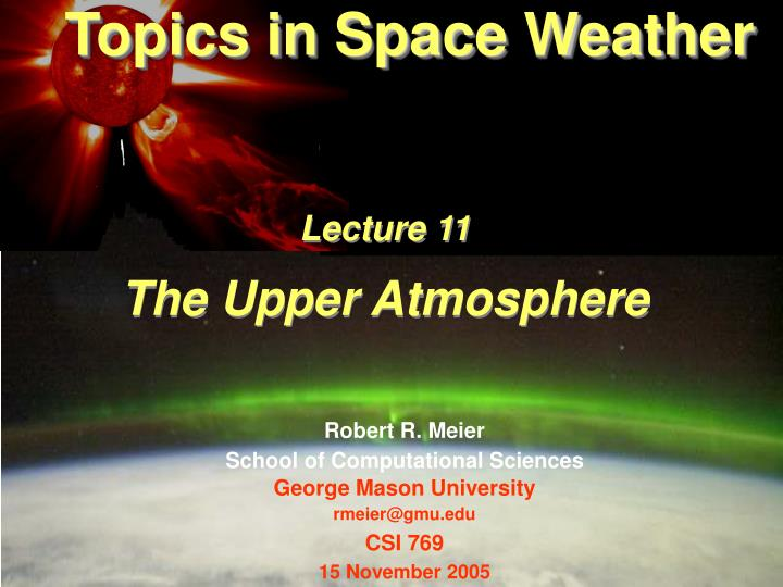 topics in space weather lecture 11 the upper atmosphere n.