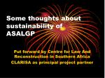 Some thoughts about sustainability of ASALGP