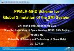 PPMLR-MHD Scheme for Global Simulation of the SMI System