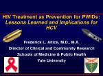 HIV Treatment as Prevention for PWIDs: Lessons Learned and Implications for HCV