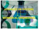 ADVANCED DB SYSTEMS BIOMEDICAL ENGINEERING
