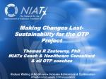 Making Changes Last- Sustainability for the OTP Project Thomas R Zastowny, PhD