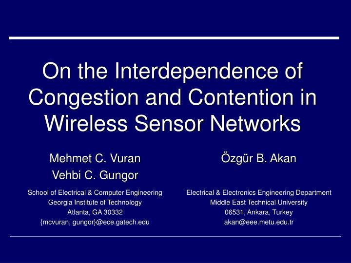 on the interdependence of congestion and contention in wireless sensor networks n.