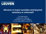 Altruism in insect societies and beyond: voluntary or enforced?