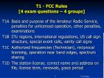 T1 - FCC Rules [4 exam questions – 4 groups]