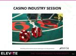 CASINO INDUSTRY SESSION